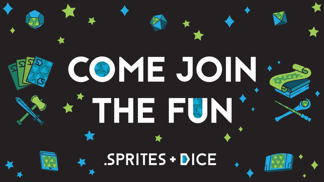 Sprites and Dice - Come Join The Fun